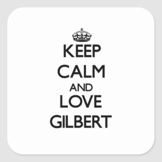 Keep Calm and love Gilbert Square Sticker