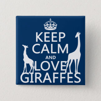 Keep Calm and Love Giraffes - all colours Button