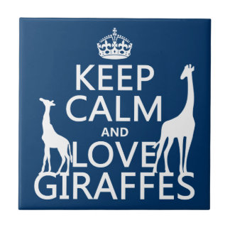 Keep Calm and Love Giraffes - all colours Ceramic Tile