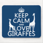 Keep Calm and Love Giraffes - all colours Mouse Pad