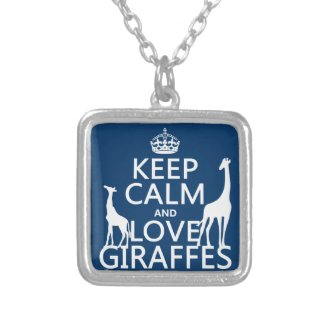 Keep Calm and Love Giraffes - all colours Pendant