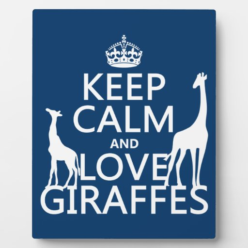 Keep Calm and Love Giraffes - all colours Photo Plaques