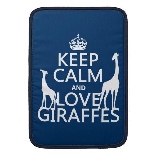 Keep Calm and Love Giraffes - all colours Sleeve For MacBook Air