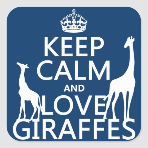 Keep Calm and Love Giraffes - all colours Square Stickers