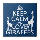 Keep Calm and Love Giraffes - all colours Tiles