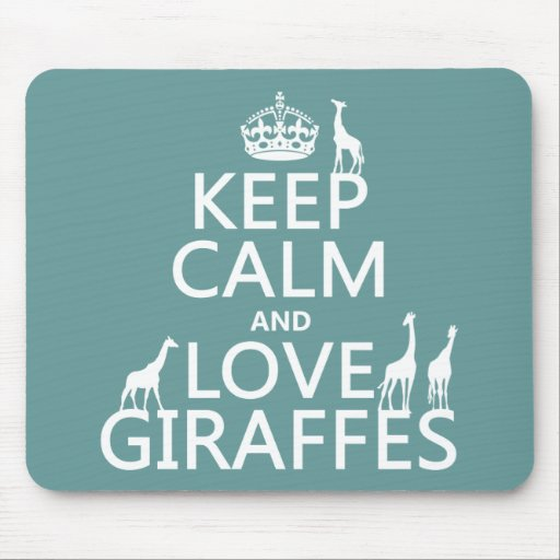 Keep Calm and Love Giraffes (any color) Mouse Pads