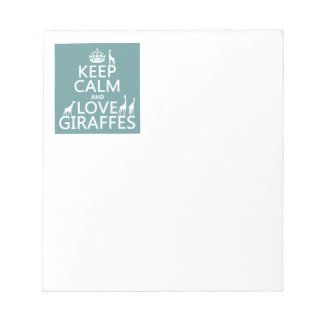 Keep Calm and Love Giraffes (any color) Note Pad