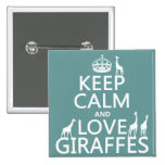 Keep Calm and Love Giraffes (any color) Pin