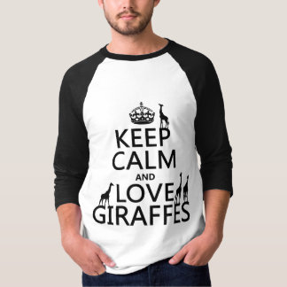 Keep Calm and Love Giraffes (any color) T-shirt