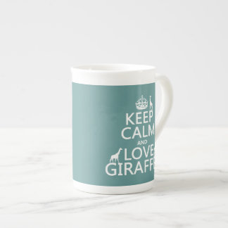 Keep Calm and Love Giraffes (any color) Tea Cup
