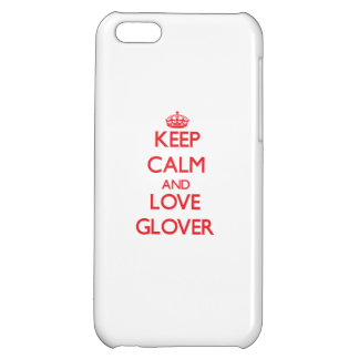 Keep calm and love Glover Cover For iPhone 5C