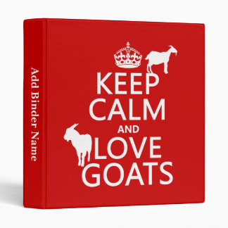 Keep Calm and Love Goats 3 Ring Binder