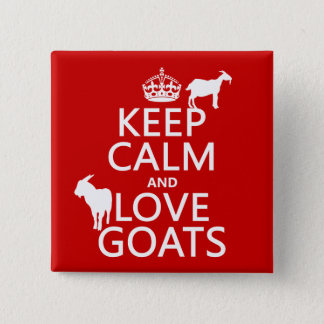 Keep Calm and Love Goats (any background color) Button