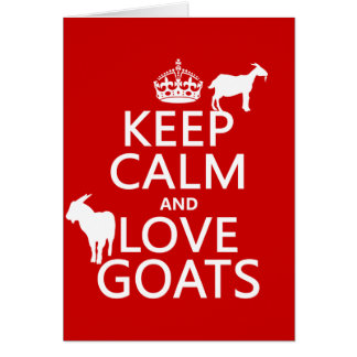 Keep Calm and Love Goats (any background color) Card