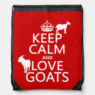 Keep Calm and Love Goats (any background color) Drawstring Bags