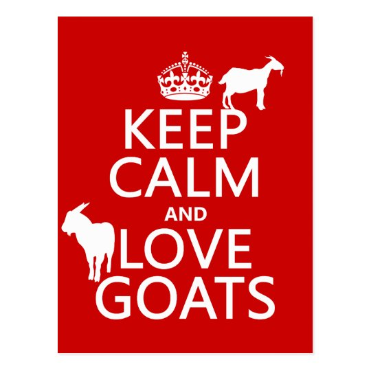 Keep Calm and Love Goats (any background color) Postcard