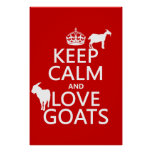 Keep Calm and Love Goats (any background color) Print