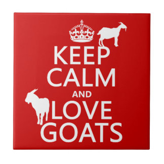 Keep Calm and Love Goats (any background color) Tile