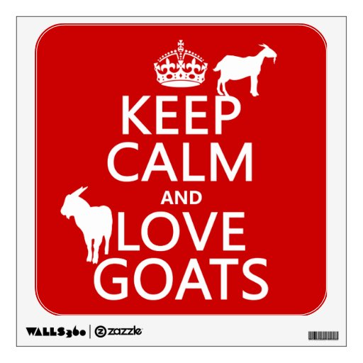 Keep Calm and Love Goats (any background color) Wall Graphic