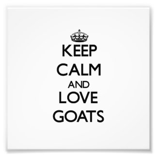 Keep calm and Love Goats Photographic Print