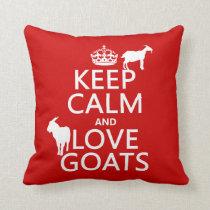 Keep Calm and Love Goats Throw Pillow