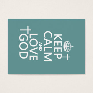 Keep Calm and Love God - all colors Business Card