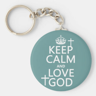 Keep Calm and Love God - all colors Keychain