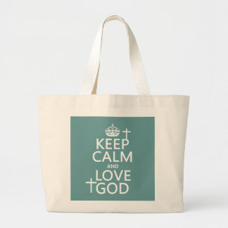 Keep Calm and Love God - all colors Large Tote Bag