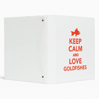 Keep calm and love goldfishes 3 ring binder