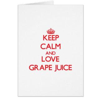 Keep calm and love Grape Juice Greeting Card