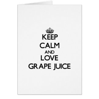 Keep calm and love Grape Juice Card