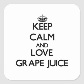 Keep calm and love Grape Juice Square Sticker
