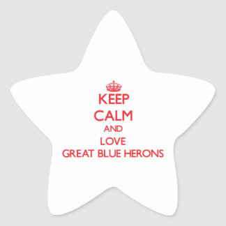 Keep calm and love Great Blue Herons Star Sticker