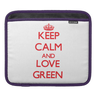 Keep calm and love Green iPad Sleeves