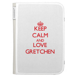 Keep Calm and Love Gretchen Kindle 3G Covers