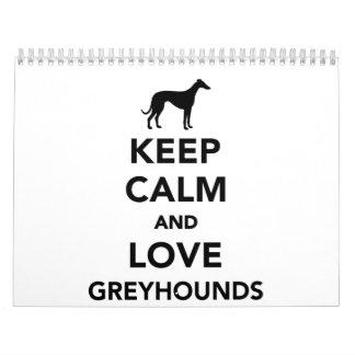 Keep calm and love Greyhounds Calendar