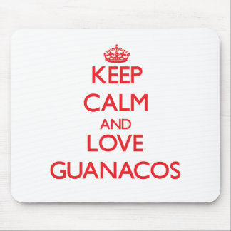 Keep calm and love Guanacos Mouse Pad
