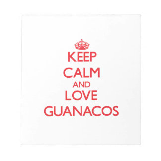 Keep calm and love Guanacos Memo Pads