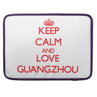 Keep Calm and Love Guangzhou Sleeve For MacBooks