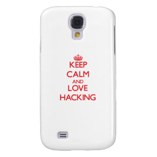 Keep calm and love Hacking Samsung Galaxy S4 Covers