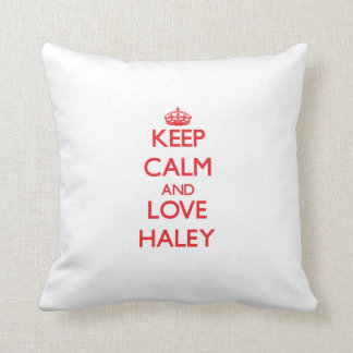 Keep Calm and Love Haley Pillow