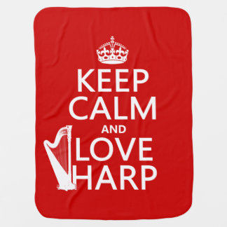 Keep Calm and Love Harp (any background color) Receiving Blanket