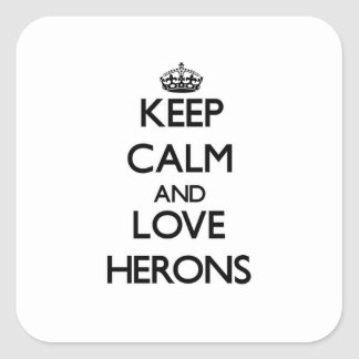 Keep calm and Love Herons Square Sticker