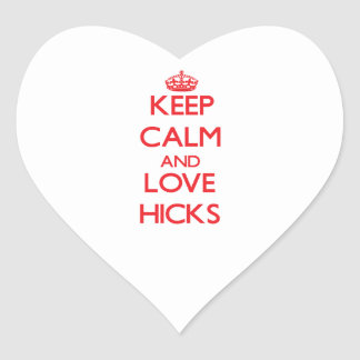 Keep calm and love Hicks Heart Sticker