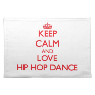 Keep calm and love Hip Hop Dance Placemats