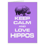 Keep Calm and Love Hippos Hippotamus Fun Design Card