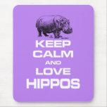 Keep Calm and Love Hippos Hippotamus Fun Design Mouse Pad