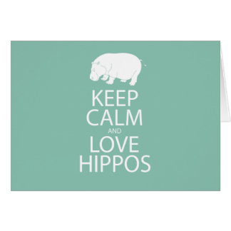 Keep Calm and Love Hippos Print Hippopotamus Card