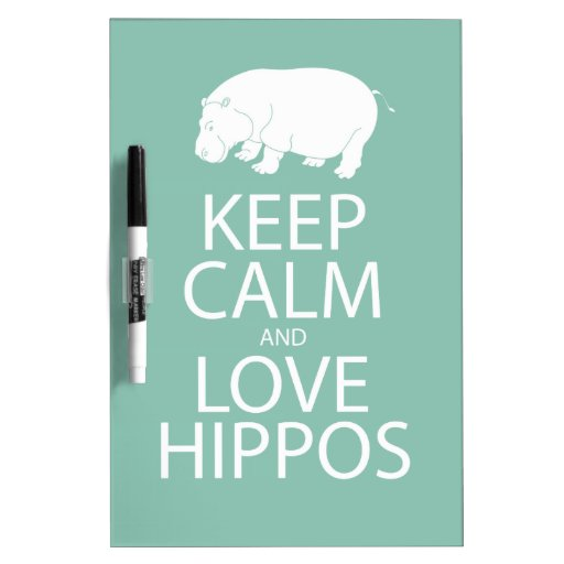 Keep Calm and Love Hippos Print Hippopotamus Dry Erase Boards