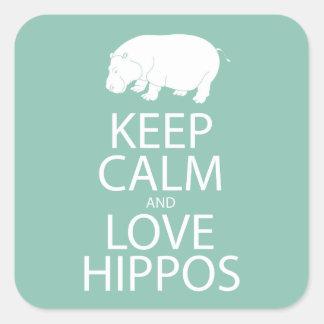 Keep Calm and Love Hippos Print Hippopotamus Square Sticker